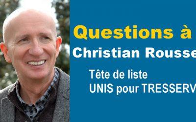 Questions à Christian Roussel, tête de liste Unis pour Tresserve